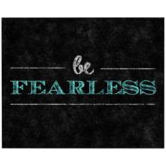 "Be Fearless 20"" High Canvas Wall Art"